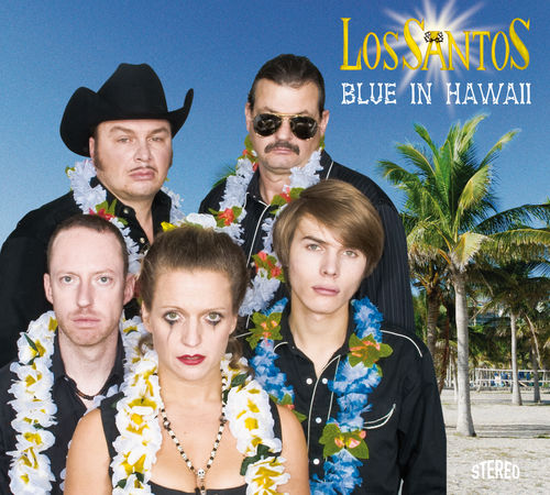 "Los Santos  ""Blue in Hawaii   (2009)"